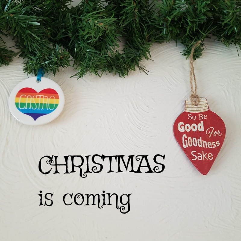 So be good for goodness' sake and Castro rainbow heart; slogan: Christmas is coming